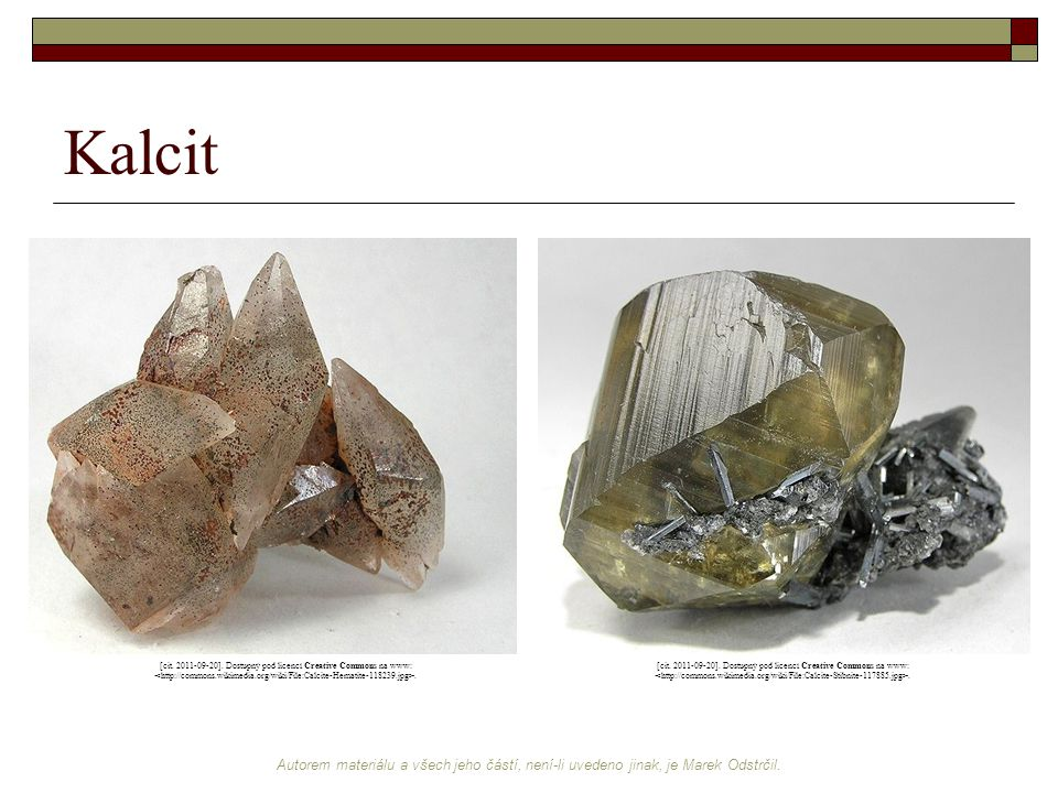 Kalcit [cit. 2011-09-20]. Dostupný pod licencí Creative Commons na www: <http://commons.wikimedia.org/wiki/File:Calcite-Hematite-118239.jpg>.